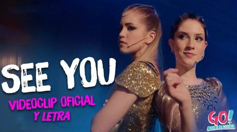 See You Letra y Videoclip – Go! Vive a tu manera