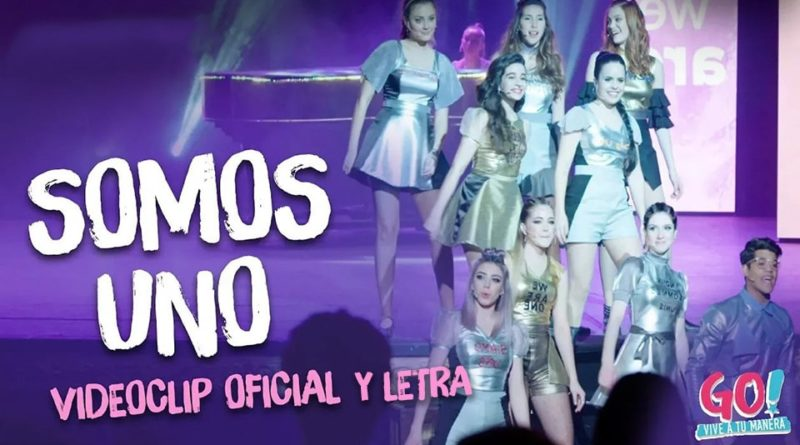 Somos uno – Letra y Videoclip – Go! Vive a tu manera